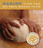 Baking with the St. Paul Bread Club: Recipes, Tips & Stories