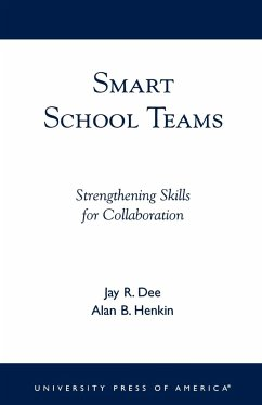 Smart School Teams: Strengthening Skills for Collaboration - Dee, Jay R.; Henkin, Alan B.