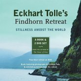 Eckhart Tolle's Findhorn Retreat: Stillness Amidst the World: A Book and 2 DVD Set [With 2 DVD]