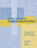 A New Weave of Power, People, and Politics: The Action Guide for Advocacy and Citizen Participation