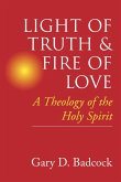 Light of Truth and Fire of Love: A Theology of the Holy Spirit