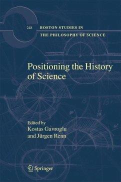 Positioning the History of Science - Gavroglu, Kostas / Renn, Jürgen (eds.)