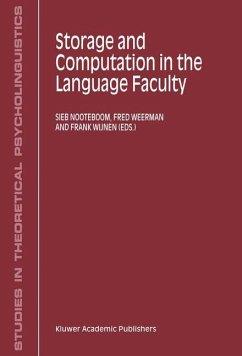 Storage and Computation in the Language Faculty - Nooteboom, S.G. / Weerman, F. / Wijnen, F.N.K (Hgg.)