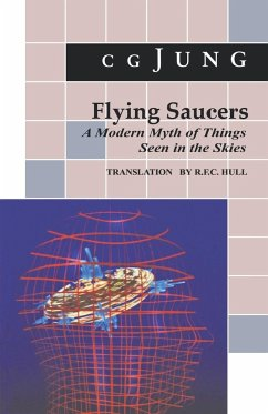 Flying Saucers: A Modern Myth of Things Seen in...