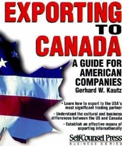 Exporting to Canada: A Guide to American Companies - Kautz, Gerhard W.
