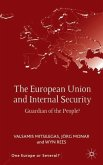 The European Union and Internal Security: Guardian of the People?