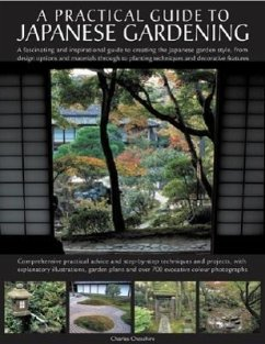Japanese Gardening: An Inspirational Guide to Designing and Creating an Authentic Japanese Garden with Over 260 Exquisite Photographs - Chesshire, Charles