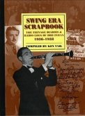 Swing Era Scrapbook: The Teenage Diaries and Radio Logs of Bob Inman, 1936-1938