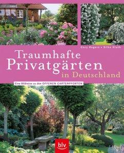 Traumhafte Privatgärten in Deutschland - Rogers, Gary; Kluth, Silke