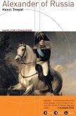 Alexander of Russia: Napoleon's Conqueror