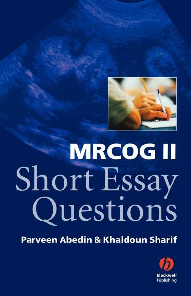 mrcog ii short essay questions Part 2 mrcog: single best answer questions 1st edition by andrew sizer (author) part 2 mrcog: sba questions contains invaluable preparation and practice for candidates undertaking the royal college of obstetricians and gynaecologists part 2 mrcog examination.