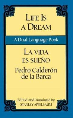 Life Is a Dream/La Vida Es Sueño: A Dual-Language Book - Calderon De La Barca, Pedro