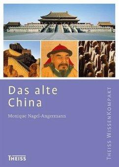 Das alte China - Nagel-Angermann, Monique