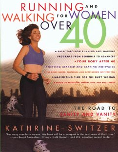Runnning and Walking for Women Over 40: The Road to Sanity and Vanity - Switzer, Kathrine