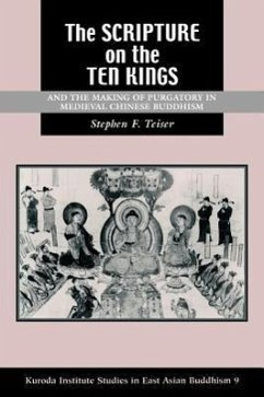 The Scripture on the Ten Kings and the Making of Purgatory in Medieval Chinese Buddhism - Teiser, Stephen F.