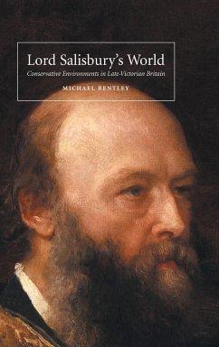 Lord Salisbury's World - Bentley, Michael