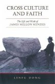 Cross Culture and Faith: The Life and Work of James Mellon Menzies