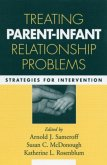 Treating Parent-Infant Relationship Problems: Strategies for Intervention