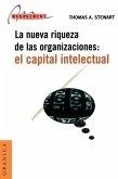 El Capital Intelectual: La Nueva Riqueza de las Organizaciones = Intellectual Capital