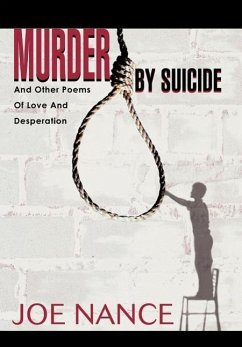 Murder By Suicide: And Other Poems Of Love And Desperation