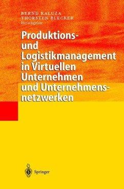 Produktions- und Logistikmanagement in Virtuellen Unternehmen und Unternehmensnetzwerken - Kaluza, Bernd / Blecker, Thorsten (Hgg.)