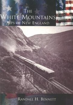 The White Mountains:: Alps of New England - Bennett, Randall H.