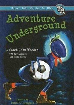 Adventure Underground - Wooden, John Jamison, Steve