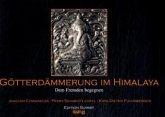 Götterdämmerung im Himalaya