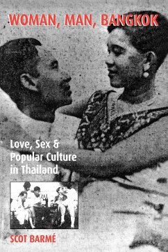 Woman, Man, Bangkok: Love, Sex, and Popular Culture in Thailand - Barme, Scot; Barmz, Scot