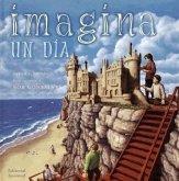 Imagina un Dia = Imagine a Day