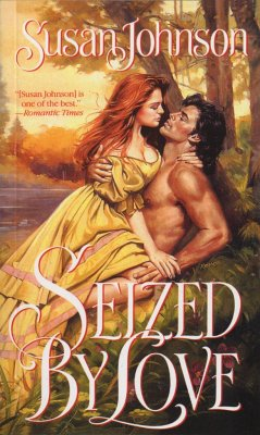 Seized by Love - Johnson, Susan