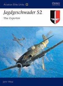 Jagdgeschwader 52: The Experten - Weal, John