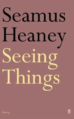 Seeing Things - Heaney, Seamus