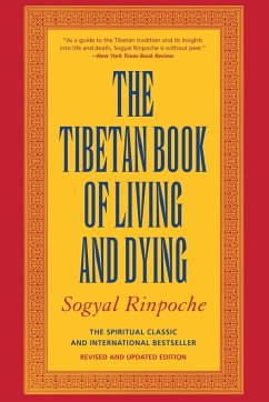 The Tibetan Book of Living and Dying: The Spiritual Classic & International Bestseller: 20th Anniversary Edition - Sogyal Rinpoche