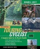 The Essential Touring Cyclist: The Complete Guide for the Bicycle Traveler
