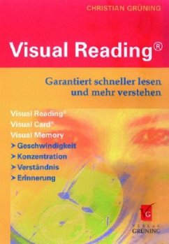 Visual Reading® - Garantiert schneller lesen und mehr verstehen - Grüning, Christian