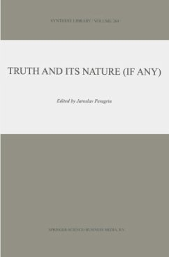 Truth and Its Nature (if Any) - Peregrin, J. (ed.)