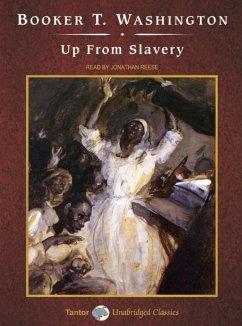 Up from Slavery - Washington, Booker T.