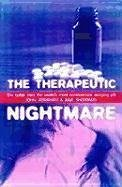 The Therapeutic Nightmare: The Battle Over the World's Most Controversial Tranquilizer - Abraham, John; Sheppard, Julie