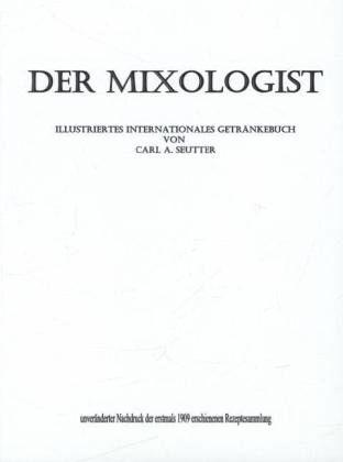 Der Mixologist - Seutter, Carl A.