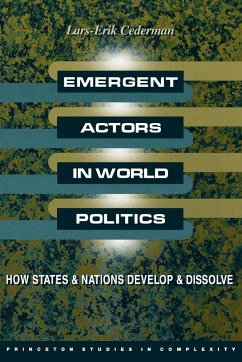 Emergent Actors in World Politics: How States and Nations Develop and Dissolve - Cederman, Simon Cederman, Lars-Erik