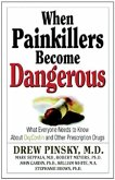 When Painkillers Become Dangerous: What Everyone Needs to Know about Oxycontin and Other Prescription Drugs