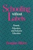 Schooling Without Labels PB: Parents, Educators, and Inclusive Education