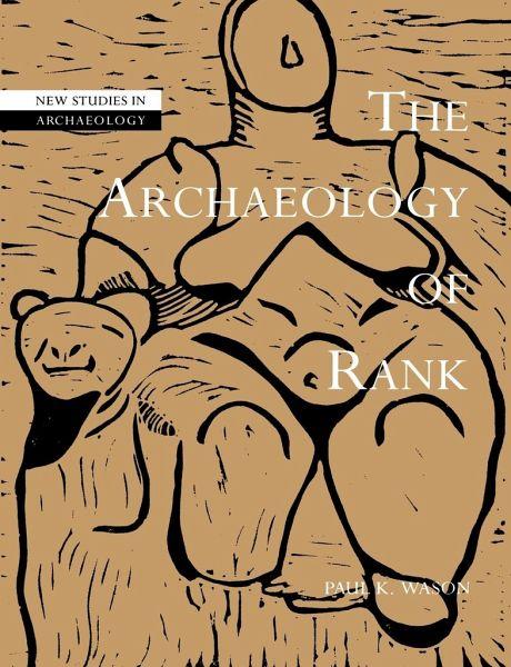The Archaeology of Rank - Wason, Paul K.