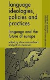 Language Ideologies, Policies and Practices: Language and the Future of Europe