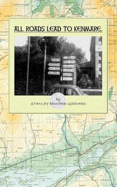 All Roads Lead to Kenmare - Goddard, Stanley Edward
