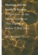 Marriage and the Family in Eurasia: Perspectives on the Hajnal Hypothesis - Herausgeber: Engelen, Theo Wolf, Arthur P.