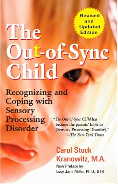 The Out-Of-Sync Child: Recognizing and Coping with Sensory Processing Disorder - Kranowitz, Carol