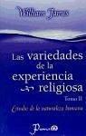 VARIEDADES DE LA EXPERIENCIA RELIGIOSA, LAS TOMO II - ESTUDIO DE LA NATURALEZA HUMANA