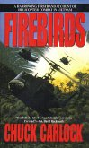 Firebirds: A Harrowing Firsthand Account of Helicopter Combat in Vietnam